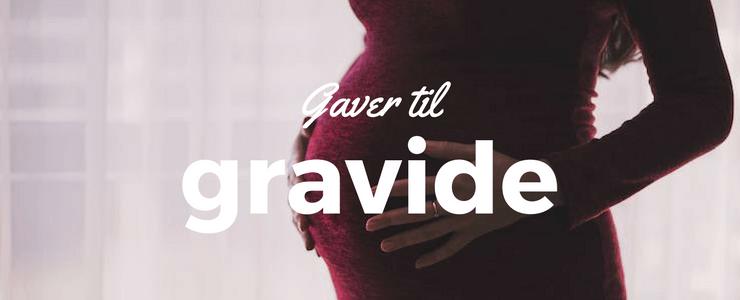 91f9248727a Gave til gravid kæreste, kone eller veninde ⇒ 10 perfekte gaveideer