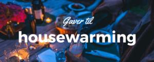 gaver-housewarming