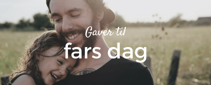 De 5 bedste gaver til fars dag